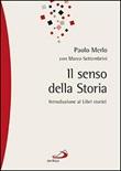 Il senso della storia. Introduzione ai libri storici Libro di  Paolo Merlo, Marco Settembrini
