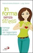 In forma senza stress. Consigli pratici per raggiungere il tuo benessere Libro di  Luigi Jodice, Maria Cristina Strocchi