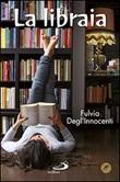 La libraia Libro di  Fulvia Degl'Innocenti