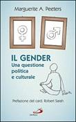 Il gender. Una questione politica e culturale Libro di  Marguerite A. Peeters