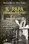 Il Papa dei lavoratori. Montini, le ACLI e il mondo del lavoro