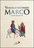 Vangelo secondo Marco. Versione ufficiale CEI Libro di