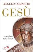 Gesù... e se fosse tutto vero? Libro di  Angelo Comastri