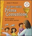 Il libro della Prima Comunione. Storie e parole per un giorno speciale Libro di