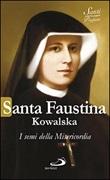 Santa Faustina Kowalska. I semi della misericordia Libro di  Natale Benazzi