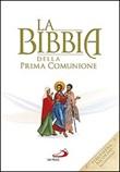 La Bibbia della Prima Comunione. Ediz. speciale Libro di