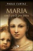 Maria con i piedi per terra Libro di  Paolo Curtaz