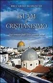 Islam e cristianesimo. Una comune fede? Una comune etica? Libro di  Riccardo Robuschi