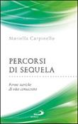 Percorsi di sequela. Forme storiche di vita consacrata Libro di  Mariella Carpinello