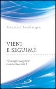 Vieni e seguimi! «Consigli evangelici» e vita consacrata. Vol. 1: Libro di  Maurizio Bevilacqua