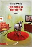 Una famiglia imperfetta Libro di  Nicola D'Attilio