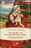 Trattato della vera devozione alla Santa Vergine e il segreto di Maria Libro di  (San) Grignion de Montfort Louis