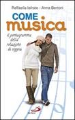 Come musica. Il pentagramma della relazione di coppia Libro di  Anna Bertoni, Raffaella Iafrate