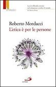 L'etica è per le persone Libro di  Roberto Mordacci