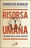 Risorsa umana. L'economia della pietra scartata Libro di  Francesco Gesualdi
