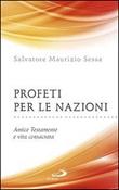 Profeti per le nazioni. Antico Testamento e vita consacrata Libro di  Salvatore M. Sessa