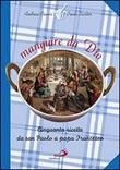 Mangiare da Dio. Cinquanta ricette da san Paolo a papa Francesco Libro di  Andrea Ciucci, Paolo Sartor