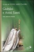 Giubilei e Anni santi. Storia, significato e devozioni Libro di  Luigi Mezzadri