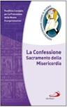 La Confessione Sacramento della Misericordia