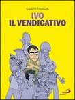 Ivo il vendicativo Libro di  Giusto Truglia
