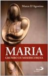 Maria, grembo di misericordia