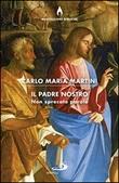 Il Padre nostro, non sprecate parole Libro di  Carlo Maria Martini