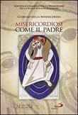 Misericordiosi come il Padre (Lc 6,36). 24 ore per il Signore Libro di  Promozione della Nuova Evangelizzazione Pontificio Consiglio per la