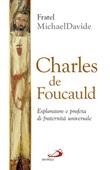 Charles de Foucauld. Esploratore e profeta di fraternità universale Libro di  MichaelDavide Semeraro