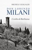 Don Lorenzo Milani. L'esilio di Barbiana Libro di  Michele Gesualdi