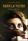 Hana la Yazida. L'inferno è sulla Terra Ebook di  Claudia Ryan