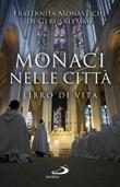 Monaci nelle città. Libro di Vita Ebook di