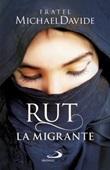 Rut, la migrante. Per una globalizzazione della speranza Ebook di  MichaelDavide Semeraro