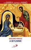A Betlemme Ebook di  Giacomo Perego