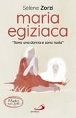 Maria Egiziaca. «Sono una donna e sono nuda» Ebook di  Selene Zorzi