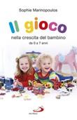 Il gioco nella crescita del bambino da 0 a 7 anni Ebook di  Sophie Marinopoulos