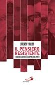 Il pensiero resistente. L'obbedienza non è (sempre) una virtù Ebook di  Lorenzo Tibaldo