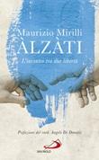 Àlzàti. L'incontro tra due libertà Ebook di  Maurizio Mirilli