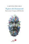 Il gioco dei frammenti. Raccontare l'enigma dell'identità Ebook di  Gaetano Piccolo