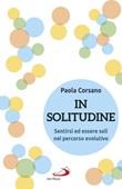 In solitudine. Sentirsi ed essere soli nel percorso evolutivo Ebook di  Paola Corsano