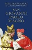 San Giovanni Paolo Magno Ebook di Francesco (Jorge Mario Bergoglio), Luigi Maria Epicoco