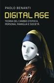 Digital age. Teoria del cambio d'epoca. Persona, famiglia e società Ebook di  Paolo Benanti