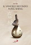 Il Vangelo secondo Yong Sheng Ebook di  Sijie Dai
