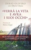 «Verrà la vita e avrà i suoi occhi» Ebook di  Derio Olivero, Alberto Chiara