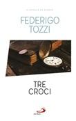 Tre croci Ebook di  Federigo Tozzi