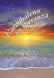 L'arcobaleno della speranza. Un pensiero per te