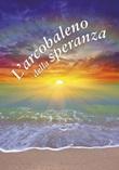 L'arcobaleno della speranza. Un pensiero per te Libro di