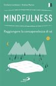 Mindfulness. Raggiungere la consapevolezza di sé Libro di  Emiliano Lambiase, Andrea Marino