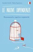 Le nuove dipendenze. Riconoscerle, capirle, superarle Libro di  Matteo Papantuono, Claudette Portelli
