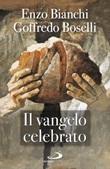 Il Vangelo celebrato Libro di  Enzo Bianchi, Goffredo Boselli