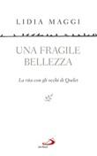 Una fragile bellezza. La vita con gli occhi di Qoelet Libro di  Lidia Maggi